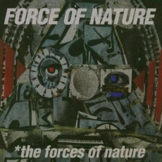 FORCE OF NATURE『The Forces of Nature』