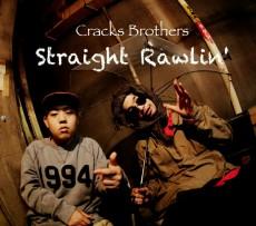 Cracks Brothers『Straight Rawlin'』Febb aka Young MasonがTetrad The Gang Of FourのSperbらと始動させたプロジェクトの2011年作。Febbが正式なレコーディングを行った最初の作品とのこと。→ 詳細を見る