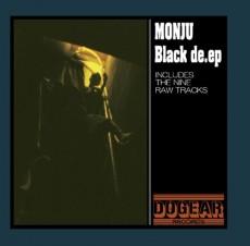 MONJU『BLACK DE.EP』ISSUGI、仙人掌、Mr.PUGの3MCからなるMONJUが2008年にリリースした、クラシックとの呼び声も高いセカンドEP。→ 詳細を見る