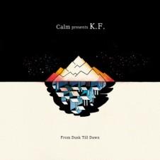 Calm Presents K.F.『From Dusk Till Dawn』 ダンスとチルを内包した夕暮れから夜明けまで展開される一夜のストーリーを思い描きながら制作された2012年の最新アルバム。この作品から派生したアナザー・アルバム『Dreamtime From Dusk Till Dawn』のリリースと24bit/88.2khzハイビット音源も配信されている。 http://ototoy.jp/_/default/p/26700