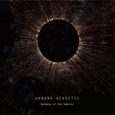 Aurora Acoustic 『Harmony Of The Spheres』 井上薫とPort Of Notesの小島大介からなるギター・インスト・デュオの最新作。ストリングスや鍵盤、タブラやSEを交えて、2本のアコースティック・ギターが織りなすオーガニック・ミニマル世界が展開されている。
