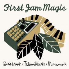 BudaMunk、金子巧、mimismoothの3名によるコラボアルバム『First Jam Magic』