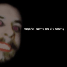 Mogwaiのアルバム『Come on Die Young』