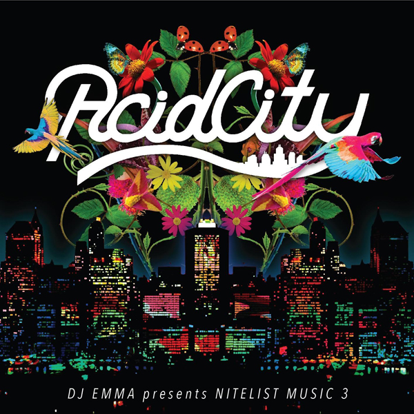 DJ EMMA presents NITELIST MUSIC 3『ACID CITY』