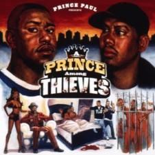 Prince Paul『Prince Among Thieves』 デ・ラ・ソウルの3rdアルバムまでの楽曲を手がけたことや、RZAらとの逆襲系ホラーコアユニットGravediggazの活動などで知られるプロデューサー、プリンス・ポールが99年にリリースした2枚目のソロ作。ストーリー仕立てで構成された、「聴く映画」ともいうべきコンセプトアルバム。