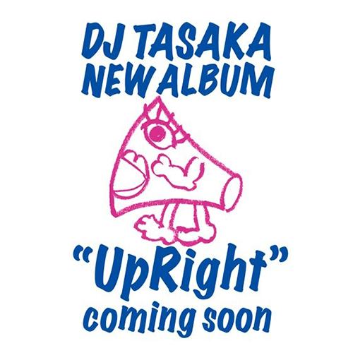 DJ TASAKA『UpRight』じつに6年ぶりとなるDJ TASAKA待望の新作アルバム。ベテランラッパーのMC JOEから、工業地帯から飛び出した新星Kinueなど、個性豊かなメンツが参加。視聴は↓から!