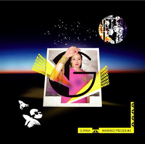 G.RINA『MASHED PIECES #2』 tofubeatsやLUVRAW & BTB、BETA PANAMA(BEIPANA)、SKYFISHといったビートメイカーを起用。2009年のビートジャック盤をオリジナルのビートに差し替えたダンスオリエンテッドな2010年作。
