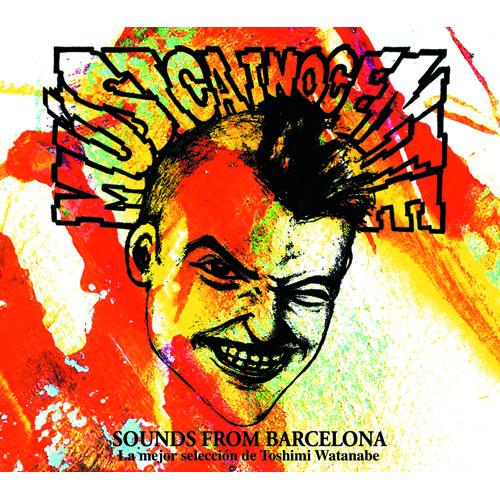 Various Artists『MUSICA INNOCENT selected by 渡辺俊美』 様々な人種、音楽が混在する無国籍な街、スペイン・バルセロナ。そこで育まれたレベル・スピリットと折衷的な音楽性に渡辺俊美が共鳴。コンパイルを手掛けた2008年の熱いコンピレーション盤。