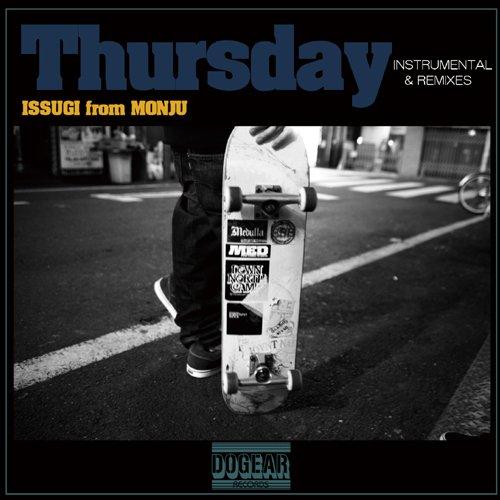 ISSUGI from MONJU『Thursday INSTRUMENTAL & REMIXES』 当時は謎のニガーと噂されていたISSUGIのプロデューサー名義である16FLIPがビートを手掛けた2009年のファースト・アルバムの限定インスト&リミキシーズ。Budamunkや5lack、PUNPEEに並び、GRADIS NICE as K-MOON Xは「The Stick」のリミックスを手掛けている。