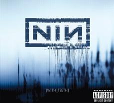 ナイン・インチ・ネイルズの代表作 『With Teeth』。2005年作。