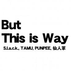 こちらは震災の2日後、3月13日にアップされたS.l.a.c.k.、TAMU、PUNPEE、仙人掌による『But This is Way』。iTunes Storeの「今週のシングル」として無料配信もされた(現在は削除)。