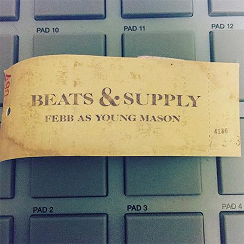 Febb『BEATS & SUPPLY』 あたたかく洗練されたソウルフィールと冷たく太いビートを混在させたアプローチにビートメイカーとしての個性と現在のモードが反映された初のビートアルバム。